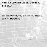 We have removed the fly-tip. Thank you for reporting it.-62 Lawson Close, London, E16 3LU