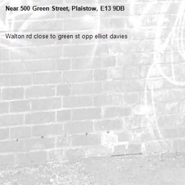 Walton rd close to green st opp elliot davies-500 Green Street, Plaistow, E13 9DB