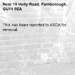 This has been reported to ASDA for removal -18 Holly Road, Farnborough, GU14 0EA