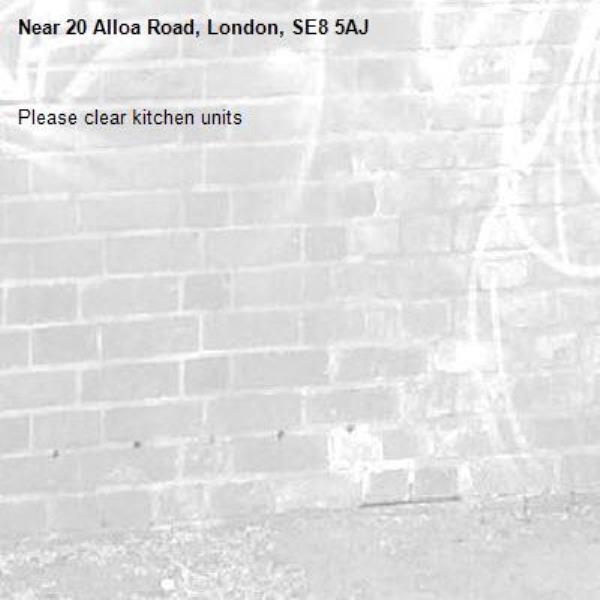 Please clear kitchen units-20 Alloa Road, London, SE8 5AJ
