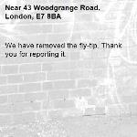 We have removed the fly-tip. Thank you for reporting it.-43 Woodgrange Road, London, E7 8BA