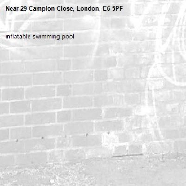 inflatable swimming pool-29 Campion Close, London, E6 5PF