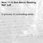 In process of connecting owner -11-12 Gun Street, Reading, RG1 2JR