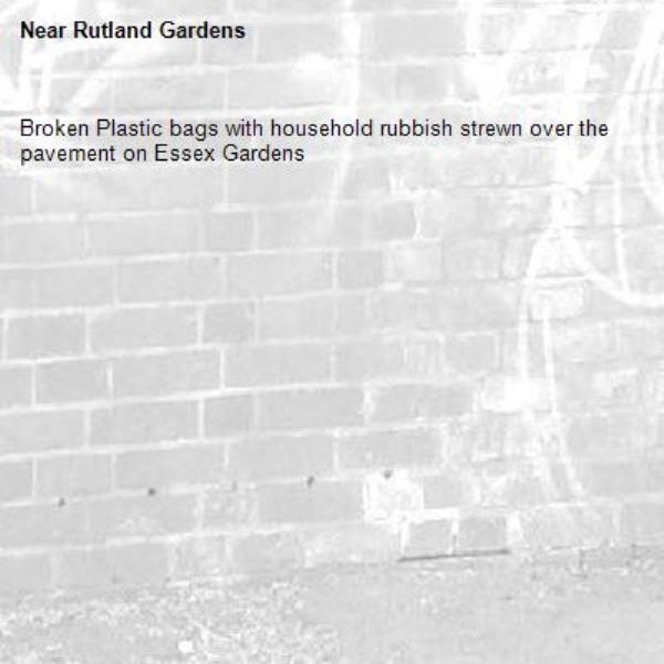 Broken Plastic bags with household rubbish strewn over the pavement on Essex Gardens -Rutland Gardens