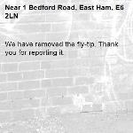We have removed the fly-tip. Thank you for reporting it.-1 Bedford Road, East Ham, E6 2LN