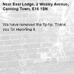 We have removed the fly-tip. Thank you for reporting it.-East Lodge, 2 Wesley Avenue, Canning Town, E16 1SN