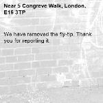 We have removed the fly-tip. Thank you for reporting it.-5 Congreve Walk, London, E16 3TP