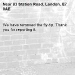 We have removed the fly-tip. Thank you for reporting it.-83 Station Road, London, E7 0AE