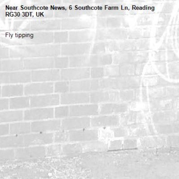 Fly tipping -Southcote News, 6 Southcote Farm Ln, Reading RG30 3DT, UK