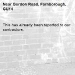 This has already been reported to our contractors. -Gordon Road, Farnborough, GU14