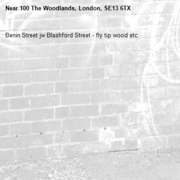 Benin Street jw Blashford Street - fly tip wood etc-100 The Woodlands, London, SE13 6TX
