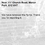 We have removed the fly-tip. Thank you for reporting it.-337 Church Road, Manor Park, E12 6HT
