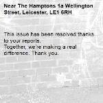 This issue has been resolved thanks to your reports. Together, we're making a real difference. Thank you.  -The Hamptons 1a Wellington Street, Leicester, LE1 6RH