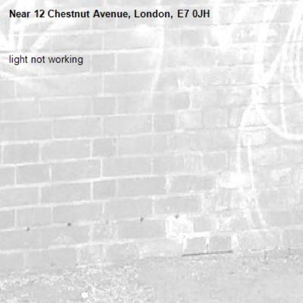 light not working-12 Chestnut Avenue, London, E7 0JH