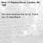 We have removed the fly-tip. Thank you for reporting it.-33 Plashet Grove, London, E6 1AD