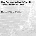 Re-assigned to drainage-Topkapi, La Rue du Trot, St. Saviour, Jersey, JE2 7JQ
