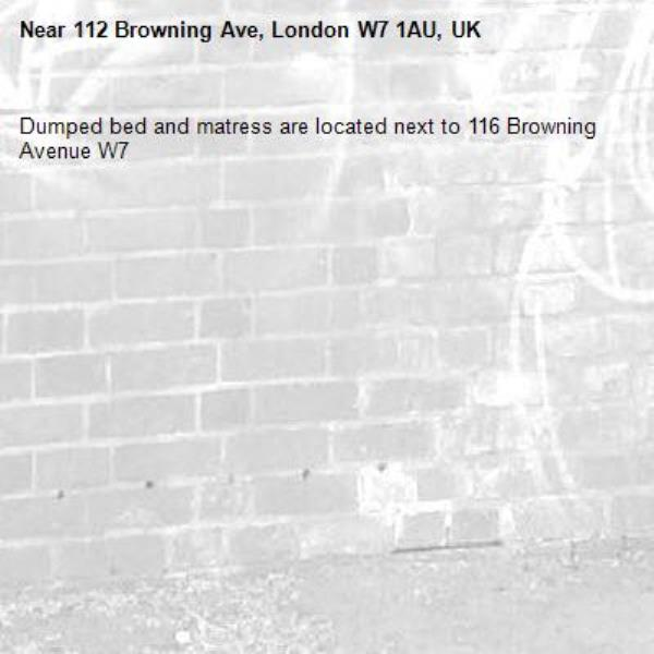 Dumped bed and matress are located next to 116 Browning Avenue W7 -112 Browning Ave, London W7 1AU, UK