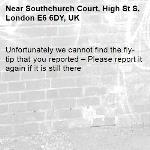 Unfortunately we cannot find the fly-tip that you reported – Please report it again if it is still there-Southchurch Court, High St S, London E6 6DY, UK