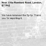 We have removed the fly-tip. Thank you for reporting it.-228a Romford Road, London, E7 9HZ