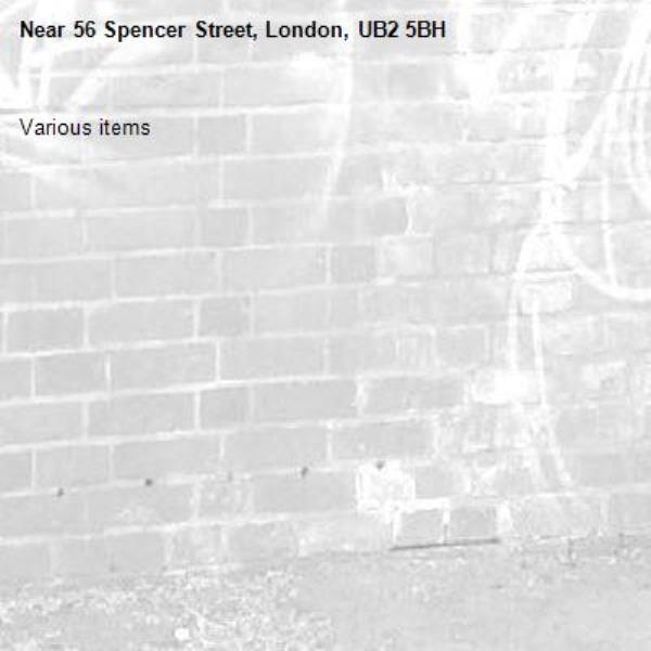 Various items -56 Spencer Street, London, UB2 5BH