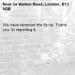 We have removed the fly-tip. Thank you for reporting it.-2a Walton Road, London, E13 9DB