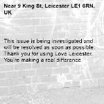 This issue is being investigated and will be resolved as soon as possible. Thank you for using Love Leicester. You're making a real difference. -9 King St, Leicester LE1 6RN, UK