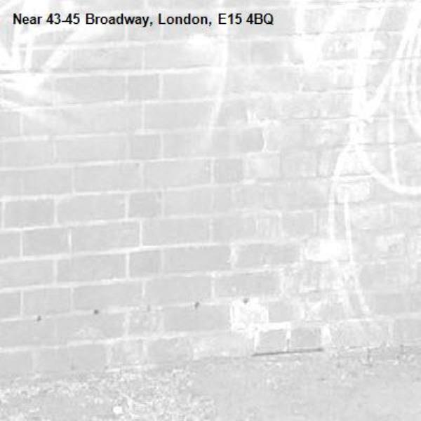 -43-45 Broadway, London, E15 4BQ