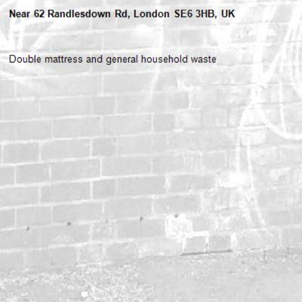 Double mattress and general household waste -62 Randlesdown Rd, London SE6 3HB, UK