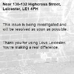 This issue is being investigated and will be resolved as soon as possible.   Thank you for using Love Leicester. You're making a real difference. -130-132 Highcross Street, Leicester, LE1 4PH