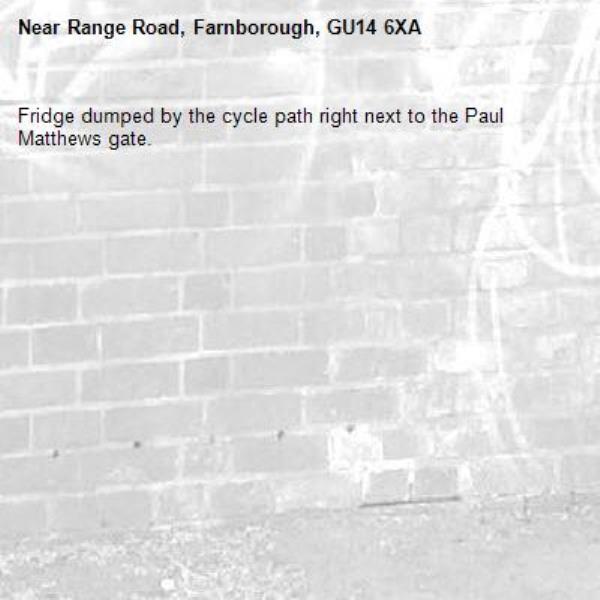 Fridge dumped by the cycle path right next to the Paul Matthews gate.-Range Road, Farnborough, GU14 6XA