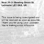 This issue is being investigated and will be resolved as soon as possible. Thank you for using Love Leicester. You're making a real difference. -29-31 Bowling Green St, Leicester LE1 6AS, UK