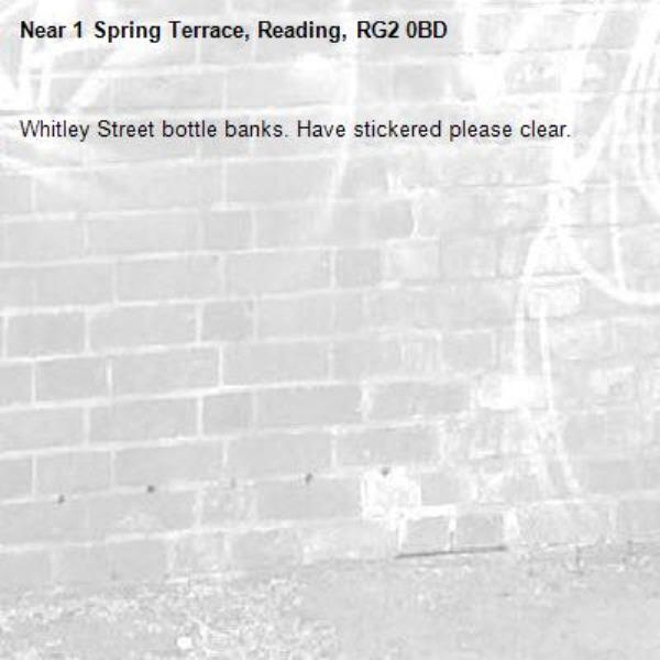 Whitley Street bottle banks. Have stickered please clear. -1 Spring Terrace, Reading, RG2 0BD