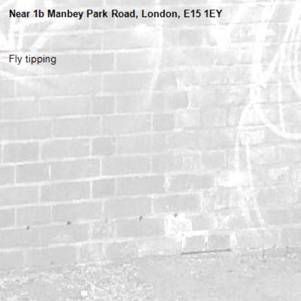 Fly tipping-1b Manbey Park Road, London, E15 1EY