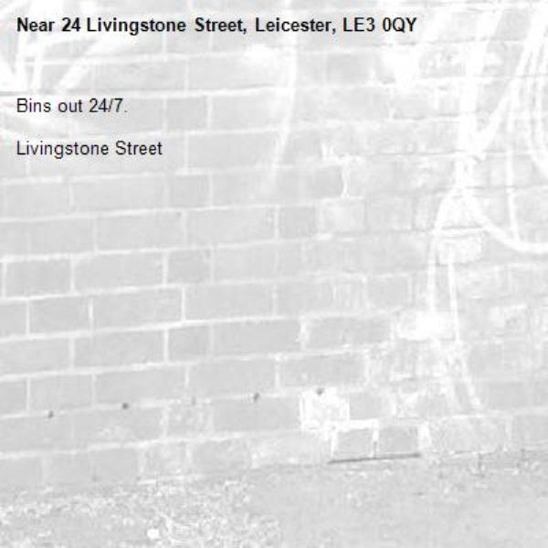 Bins out 24/7.  Livingstone Street-24 Livingstone Street, Leicester, LE3 0QY