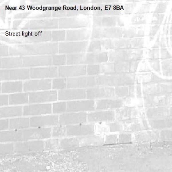 Street light off-43 Woodgrange Road, London, E7 8BA