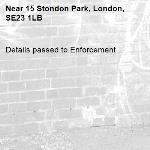Details passed to Enforcement-15 Stondon Park, London, SE23 1LB