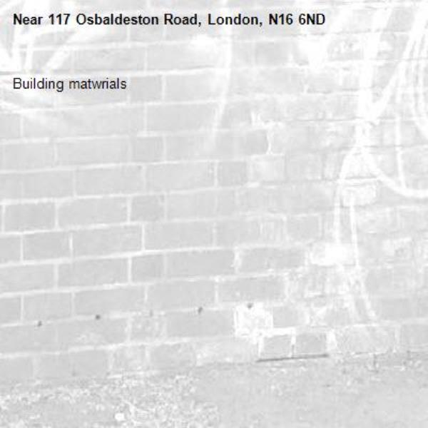 Building matwrials-117 Osbaldeston Road, London, N16 6ND
