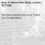 We have removed the fly-tip. Thank you for reporting it.-69 Manor Park Road, London, E12 5AB