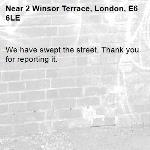 We have swept the street. Thank you for reporting it.-2 Winsor Terrace, London, E6 6LE