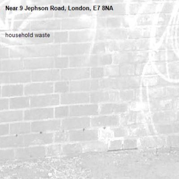 household waste -9 Jephson Road, London, E7 8NA