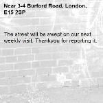The street will be swept on our next weekly visit. Thankyou for reporting it.-3-4 Burford Road, London, E15 2SP