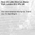 We have removed the fly-tip. Thank you for reporting it.-205 Little Ilford Ln, Manor Park, London E12 5PJ, UK