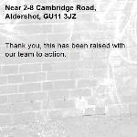 Thank you, this has been raised with our team to action. -2-8 Cambridge Road, Aldershot, GU11 3JZ