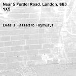 Details Passed to Highways-5 Fordel Road, London, SE6 1XS