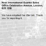 We have emptied the litter bin. Thank you for reporting it.-International Quarter Sales Office Celebration Avenue, London, E20 1DB