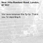 We have removed the fly-tip. Thank you for reporting it.-206a Romford Road, London, E7 9HY