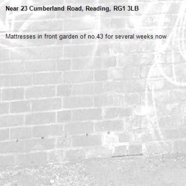 Mattresses in front garden of no.43 for several weeks now-23 Cumberland Road, Reading, RG1 3LB