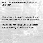 This issue is being investigated and will be resolved as soon as possible  Thank you for using Love Leicester. You're making a real difference. -131 Hand Avenue, Leicester, LE3 1SP