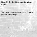 We have removed the fly-tip. Thank you for reporting it.-33 Bethell Avenue, London, E16 4
