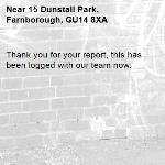 Thank you for your report, this has been logged with our team now. -15 Dunstall Park, Farnborough, GU14 8XA